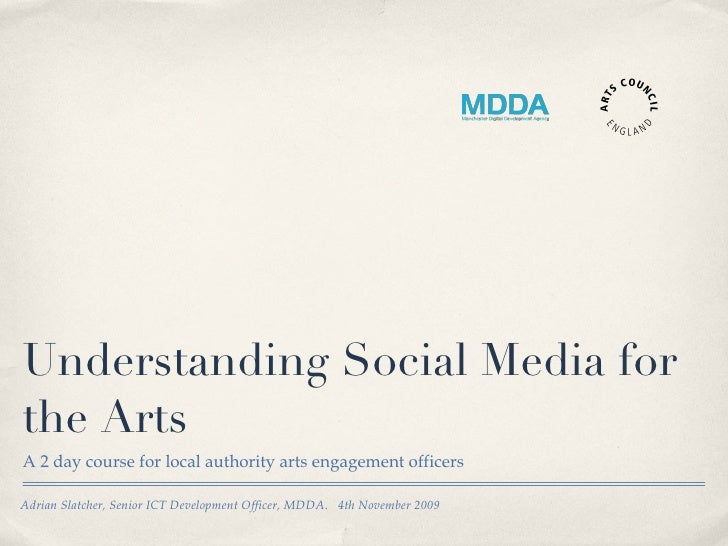 Understanding Social Media for the Arts <ul><li>A 2 day course for local authority arts engagement officers </li></ul>Adri...