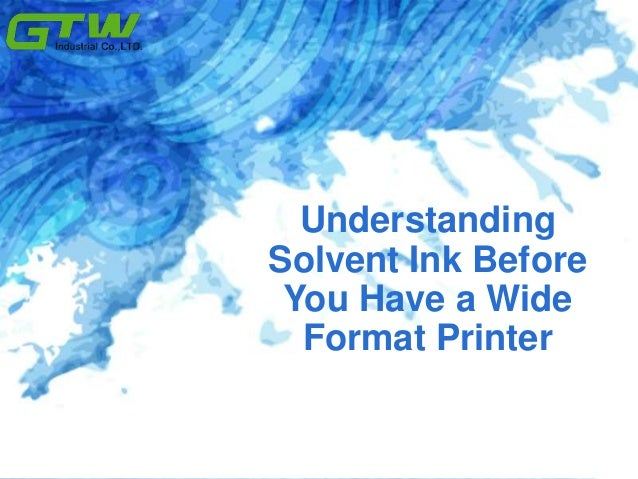 Understanding Solvent Ink Before You Have a Wide Format Printer