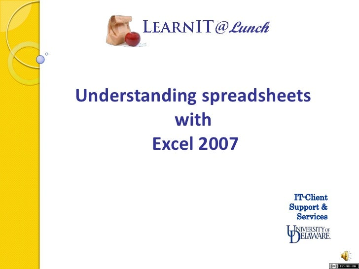 Understanding spreadsheets <br />with <br />Excel 2007<br />