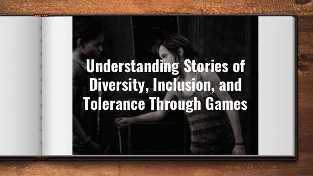 Understanding Stories of Diversity, Inclusion, and Tolerance Through Games