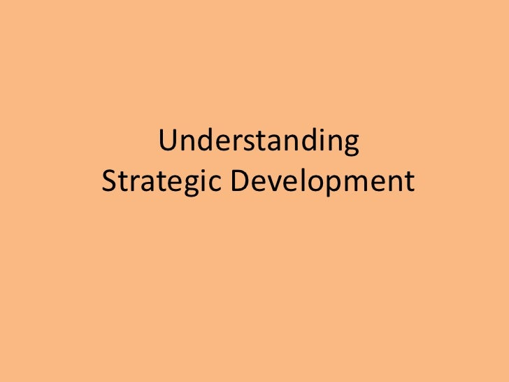 UnderstandingStrategic Development