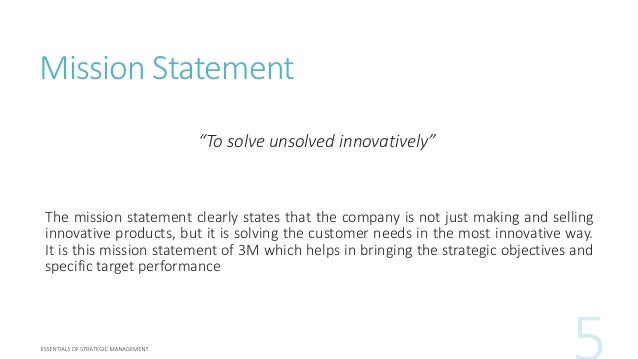 mission statement to solve unsolved innovatively the mission statement clearly states that the company vision statement 3m