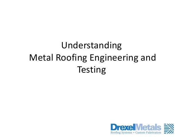 Understanding Metal Roofing Engineering and Testing