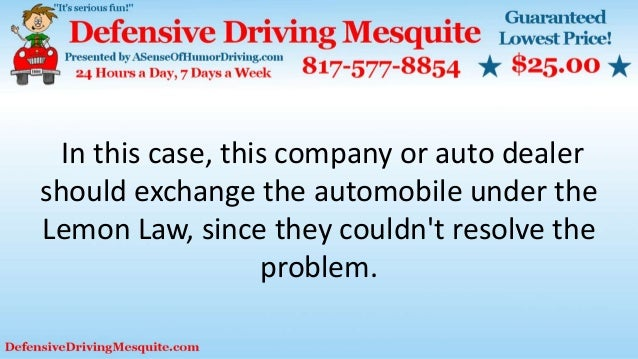 In this case, this company or auto dealer should exchange the automobile under the Lemon Law, since they couldn't resolve ...