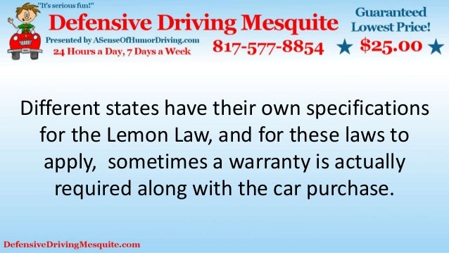 Different states have their own specifications for the Lemon Law, and for these laws to apply, sometimes a warranty is act...