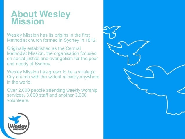 Wesley Mission has its origins in the first Methodist church formed in Sydney in 1812. Originally established as the Centr...