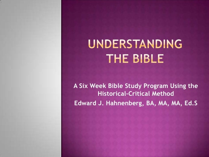 Understanding the Bible<br />A Six Week Bible Study Program Using the Historical-Critical Method<br />Edward J. Hahnenberg...