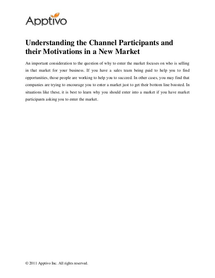 Understanding the Channel Participants andtheir Motivations in a New MarketAn important consideration to the question of w...