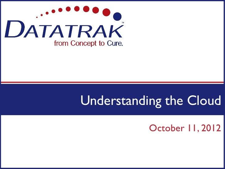 Understanding the Cloud           October 11, 2012