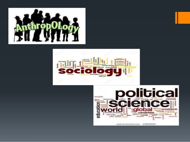 Understanding the concepts of anthropology, sociology,