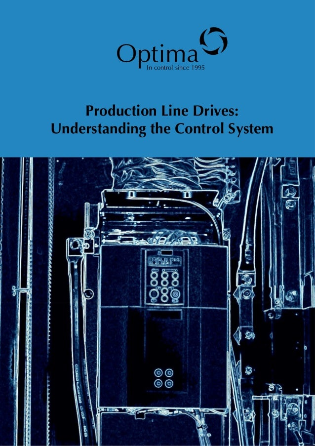 Optima Production Line Drives: Understanding the Control System In control since 1995 o
