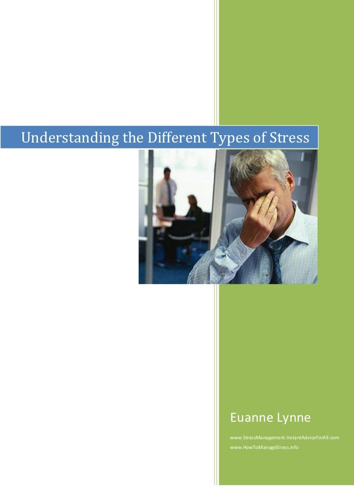Understanding the Different Types of Stress                               Euanne Lynne                               www.S...