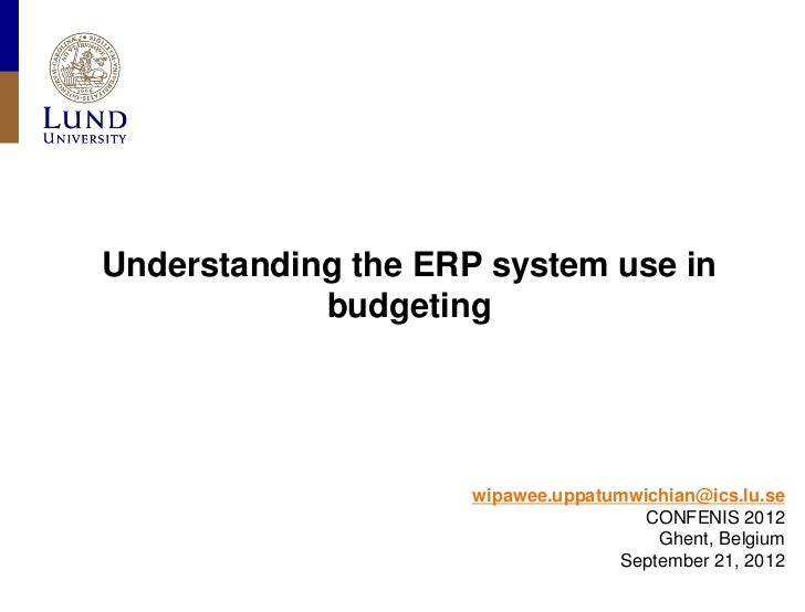 Understanding the ERP system use in            budgeting                     wipawee.uppatumwichian@ics.lu.se             ...