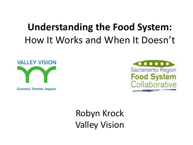 Understanding the Food System: How It Works and When It Doesn't  Robyn Krock Valley Vision