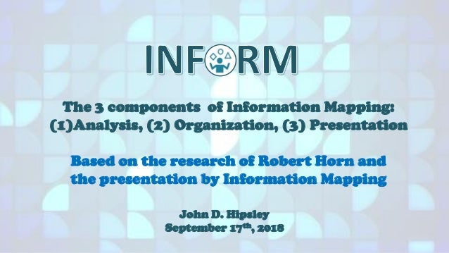 The power of information mapping to inform on information revolution, algorithmic information theory, information about computers, information geometry, information processor, information tracking, information management, information sensitivity, information security, information broker, information overload, information graphics, information entropy, information reports, information media, information highway, information design, information technology, information communication, information tool, information architecture, information control, information systems, information theory, information animation, information processing, information system, information science, information sign, information data, information art,