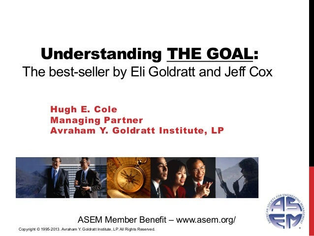 understanding the goal the best seller by eli goldratt and jeff cox hugh e colemanaging partneravraham y goldratt institute lpasem member benefit