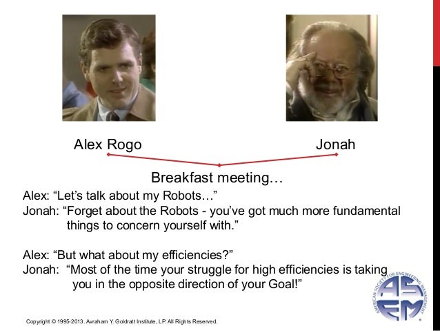"""Alex Rogo JonahBreakfast meeting…Alex: """"Let's talk about my Robots…""""Jonah: """"Forget about the Robots - you've got much more..."""
