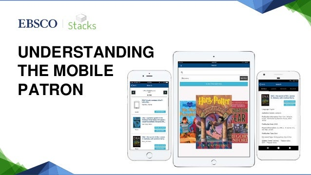 UNDERSTANDING THE MOBILE PATRON