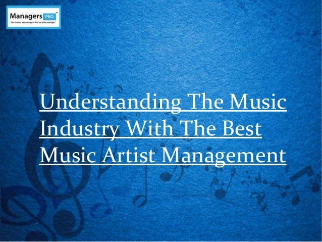 Understanding The Music Industry With The Best Music Artist Management