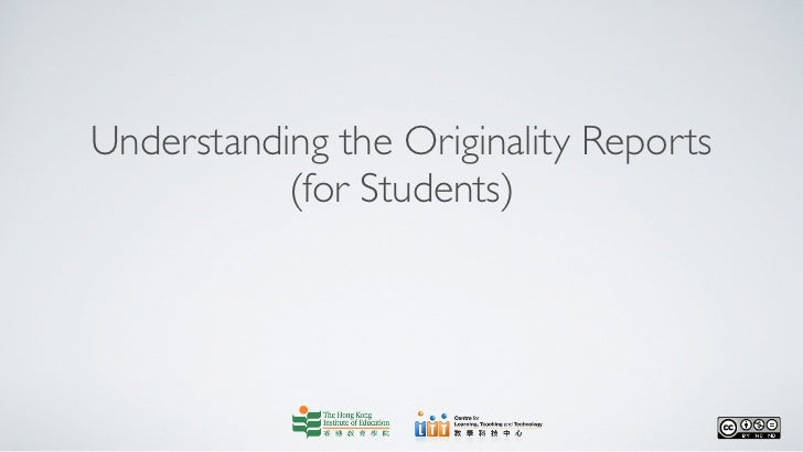 Understanding the Originality Reports           (for Students)