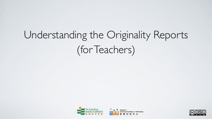 Understanding the Originality Reports           (for Teachers)