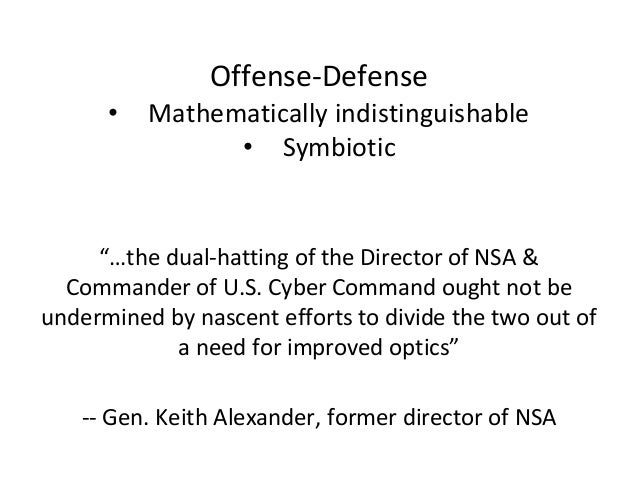 """""""…the dual-hatting of the Director of NSA & Commander of U.S. Cyber Command ought not be undermined by nascent efforts to ..."""