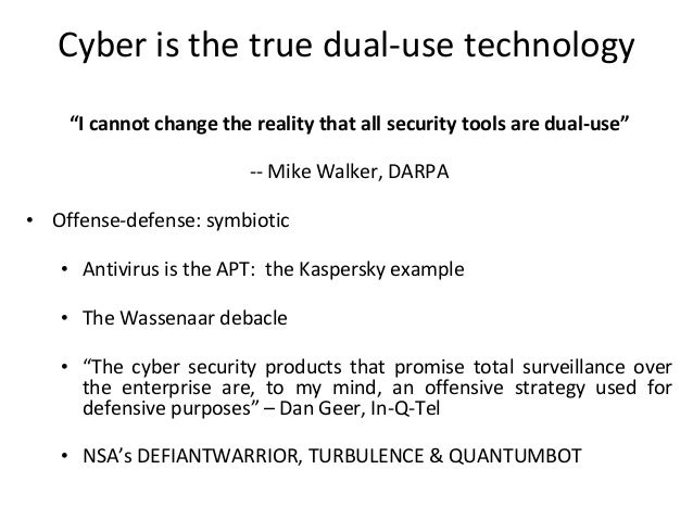 """Cyber is the true dual-use technology """"I cannot change the reality that all security tools are dual-use"""" -- Mike Walker, D..."""