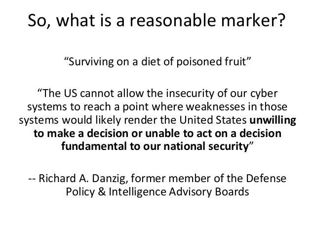"""So, what is a reasonable marker? """"Surviving on a diet of poisoned fruit"""" """"The US cannot allow the insecurity of our cyber ..."""