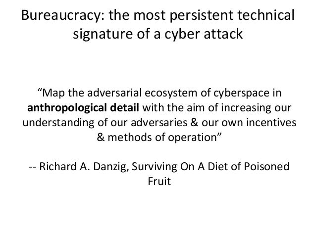 """""""Map the adversarial ecosystem of cyberspace in anthropological detail with the aim of increasing our understanding of our..."""