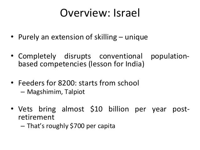 Overview: Israel • Purely an extension of skilling – unique • Completely disrupts conventional population- based competenc...