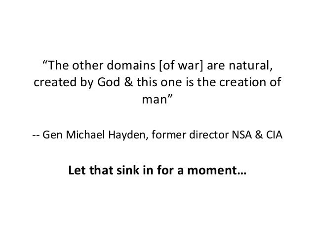 """""""The other domains [of war] are natural, created by God & this one is the creation of man"""" -- Gen Michael Hayden, former d..."""
