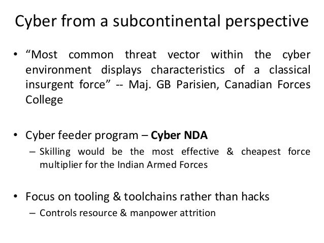 """Cyber from a subcontinental perspective • """"Most common threat vector within the cyber environment displays characteristics..."""