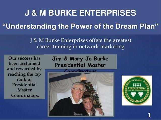 { Jim & Mary Jo Burke Presidential Master Coordinators J & M Burke Enterprises offers the greatest career training in netw...