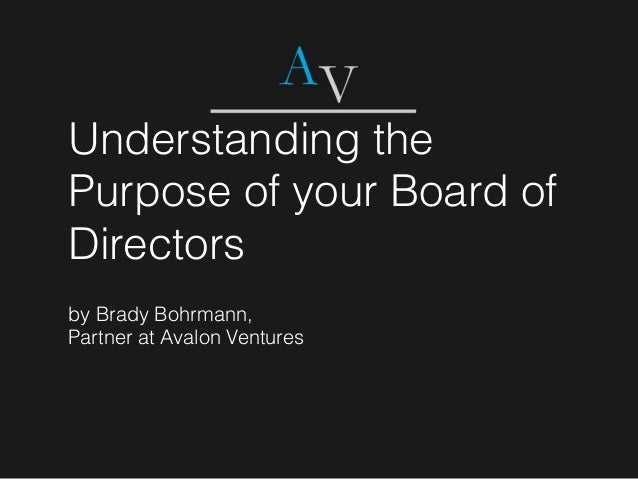 Understanding the Purpose of your Board of Directors by Brady Bohrmann, Partner at Avalon Ventures