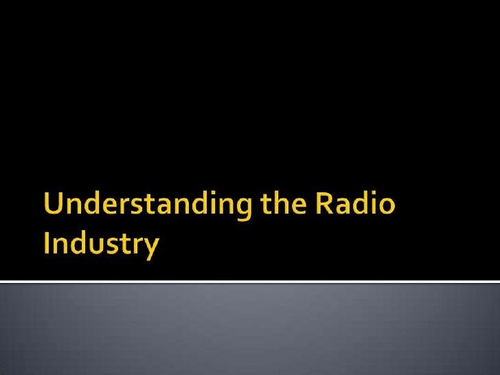 Understanding the Radio Industry <br />
