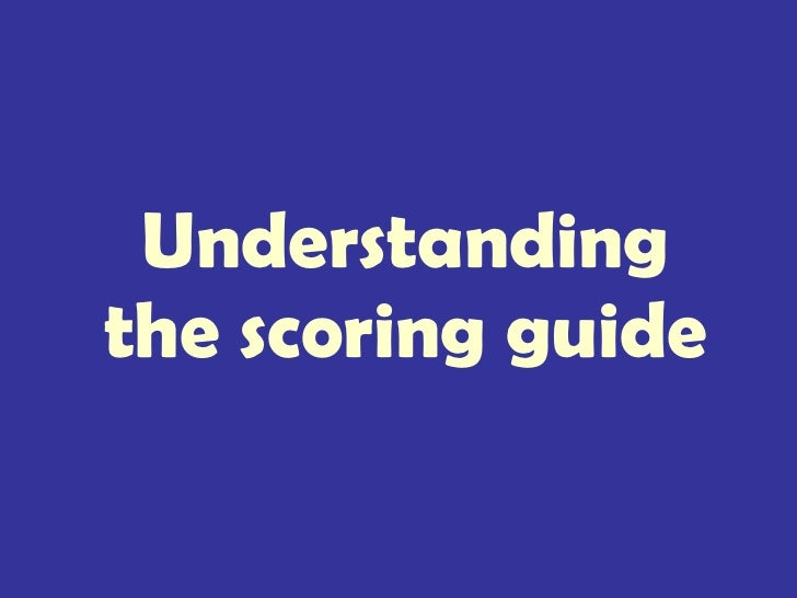 Understanding the scoring guide