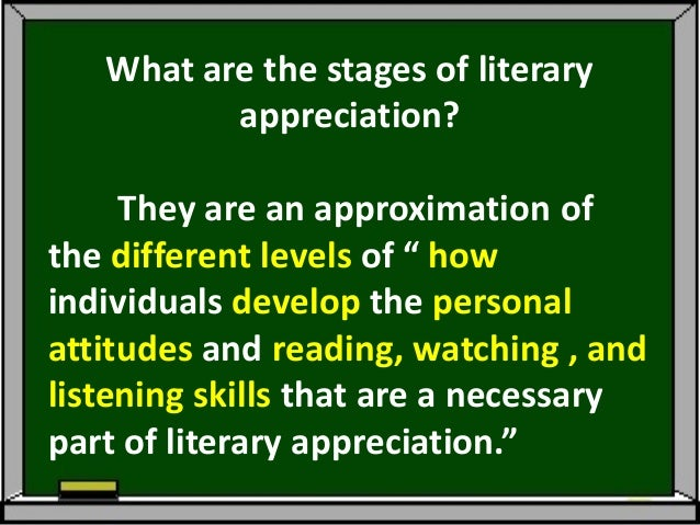 """What are the stages of literary          appreciation?     They are an approximation ofthe different levels of """" howindivi..."""