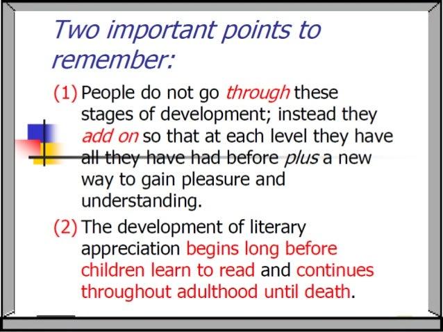 Level 1: Understanding that Pleasureand Profit Come from Literature ( Ages 0-5: Pre-School)Literature can refer to oralma...