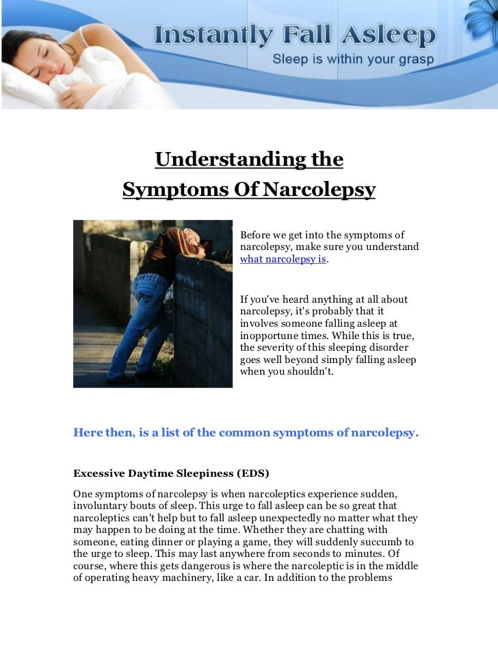 Understanding the          Symptoms Of Narcolepsy                                    Before we get into the symptoms of   ...