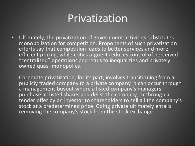 3 forms of privatisation The first large-scale privatisation policy in europe was initiated during the.