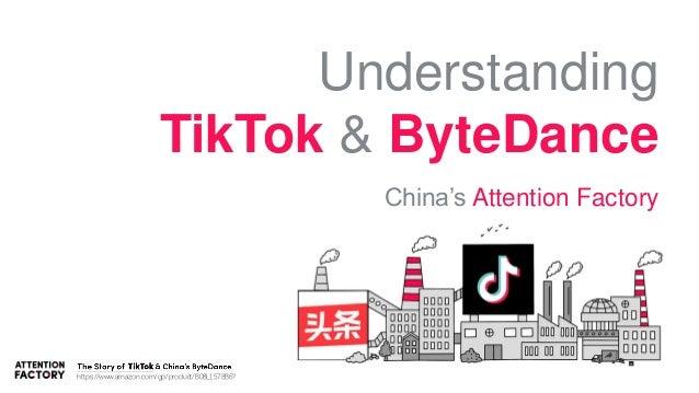 Understanding TikTok & ByteDance China's Attention Factory https://www.amazon.com/gp/product/B08L1578B6?