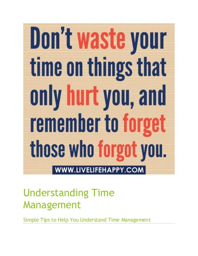 Understanding Time Management Simple Tips to Help You Understand Time Management