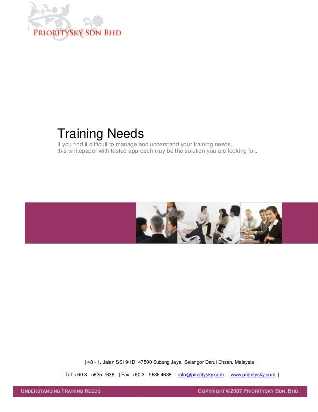 Training Needs            If you find it difficult to manage and understand your training needs,            this whitepape...