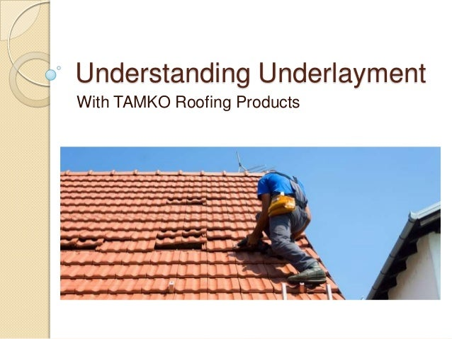Understanding Underlayment With TAMKO Roofing Products