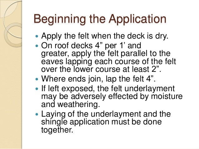 """Beginning the Application  Apply the felt when the deck is dry.  On roof decks 4"""" per 1' and greater, apply the felt par..."""