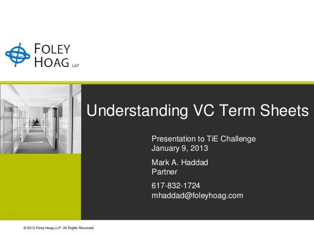 Understanding VC Term Sheets                                              Presentation to TiE Challenge                   ...