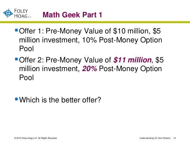 Math Geek Part 1 Offer 1: Pre-Money Value of $10 million, $5    million investment, 10% Post-Money Option    Pool Offer ...