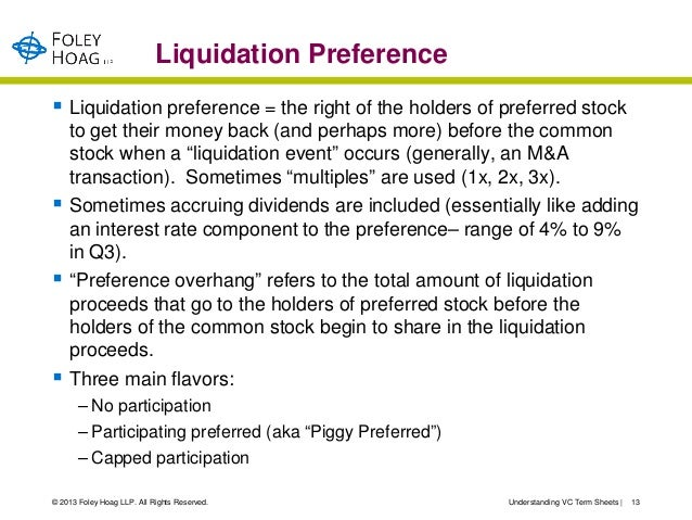 Liquidation Preference Liquidation preference = the right of the holders of preferred stock    to get their money back (a...