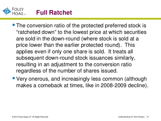 """Full Ratchet The conversion ratio of the protected preferred stock is  """"ratcheted down"""" to the lowest price at which secu..."""