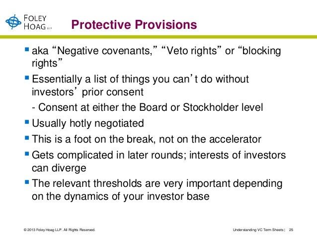 """Protective Provisions aka """"Negative covenants,"""" """"Veto rights"""" or """"blocking  rights"""" Essentially a list of things you can..."""